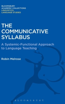 The Communicative Syllabus : A Systemic-Functional Approach to Language Teaching, Hardback Book