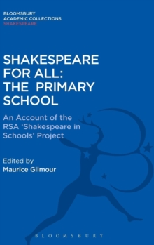 Shakespeare For All: The Primary School : An Account of the RSA `Shakespeare in Schools' Project, Hardback Book