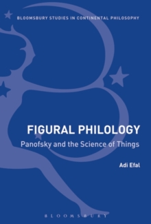 Figural Philology : Panofsky and the Science of Things, Hardback Book