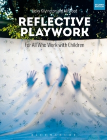 Reflective Playwork : For All Who Work with Children, Paperback Book