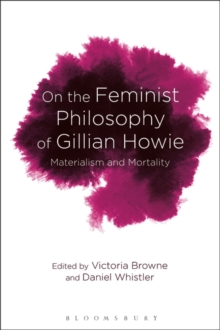 On the Feminist Philosophy of Gillian Howie : Materialism and Mortality, Hardback Book