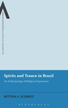 Spirits and Trance in Brazil : An Anthropology of Religious Experience, Hardback Book