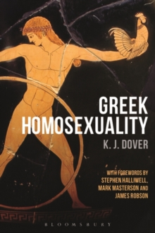 Greek Homosexuality : with Forewords by Stephen Halliwell, Mark Masterson and James Robson, Paperback / softback Book