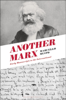 Another Marx : Early Manuscripts to the International, Hardback Book
