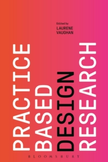 Practice-based Design Research, Hardback Book