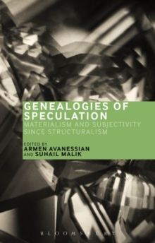 Genealogies of Speculation : Materialism and Subjectivity since Structuralism, Paperback / softback Book
