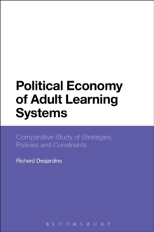 Political Economy of Adult Learning Systems : Comparative Study of Strategies, Policies and Constraints, Hardback Book