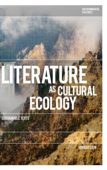 Literature as Cultural Ecology : Sustainable Texts, Hardback Book