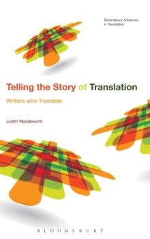 Telling the Story of Translation : Writers who Translate, Hardback Book