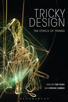 Tricky Design : The Ethics of Things, Hardback Book