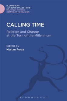 Calling Time : Religion and Change at the Turn of the Millennium, Hardback Book