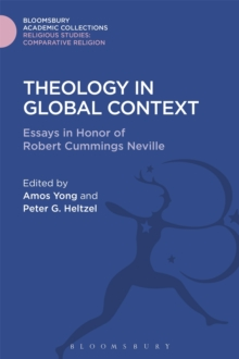 Theology in Global Context : Essays in Honor of Robert Cummings Neville, Hardback Book