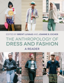 The Anthropology of Dress and Fashion : A Reader, Paperback / softback Book