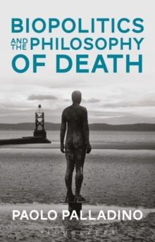 Biopolitics and the Philosophy of Death, Hardback Book