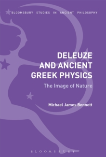 Deleuze and Ancient Greek Physics : The Image of Nature, Hardback Book