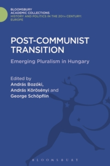 Post-Communist Transition : Emerging Pluralism in Hungary, Hardback Book