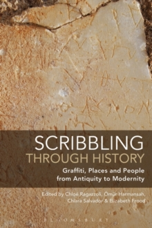 Scribbling through History : Graffiti, Places and People from Antiquity to Modernity, Hardback Book