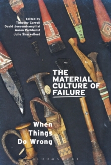 The Material Culture of Failure : When Things Do Wrong, Hardback Book