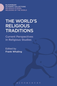 The World's Religious Traditions : Current Perspectives in Religious Studies, Hardback Book
