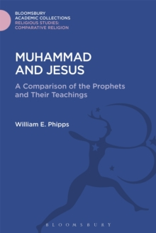 Muhammad and Jesus : A Comparison of the Prophets and Their Teachings, Hardback Book