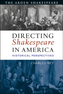 Directing Shakespeare in America : Historical Perspectives, Hardback Book