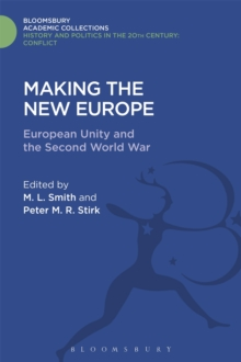 Making the New Europe : European Unity and the Second World War, Hardback Book