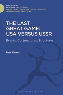 The Last Great Game: USA Versus USSR : Events, Conjunctures, Structures, Hardback Book