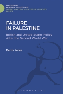 Failure in Palestine : British and United States Policy after the Second World War, Hardback Book
