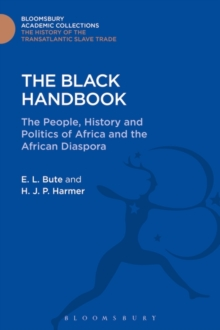 The Black Handbook : The People, History and Politics of Africa and the African Diaspora, Hardback Book