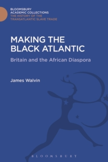 Making the Black Atlantic : Britain and the African Diaspora, Hardback Book