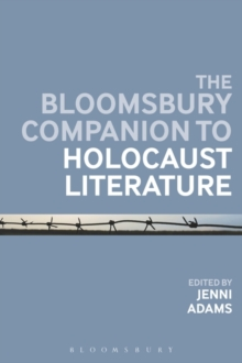 The Bloomsbury Companion to Holocaust Literature, Paperback / softback Book