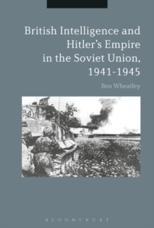British Intelligence and Hitler's Empire in the Soviet Union, 1941-1945, Hardback Book