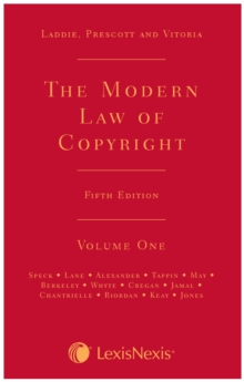 Laddie, Prescott and Vitoria: The Modern Law of Copyright Fifth edition, Hardback Book