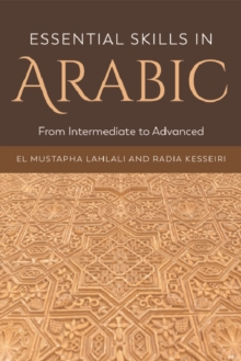 Essential Skills in Arabic : From Intermediate to Advanced, Hardback Book