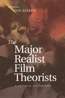 The Major Realist Film Theorists : A Critical Anthology, Hardback Book