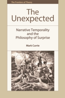The Unexpected : Narrative Temporality and the Philosophy of Surprise, Paperback / softback Book