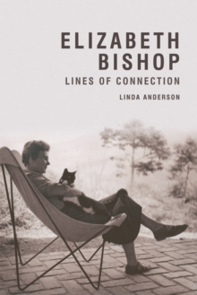 Elizabeth Bishop : Lines of Connection, Paperback / softback Book