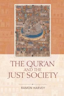 The Qur'an and the Just Society, Hardback Book