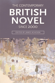 The Contemporary British Novel Since 2000, Hardback Book