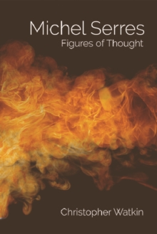 Michel Serres : Figures of Thought, Hardback Book