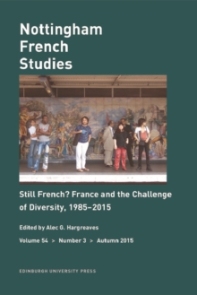 Still French? France and the Challenge of Diversity, 1985-2015 : Nottingham French Studies Volume 54, Number 3, Paperback / softback Book