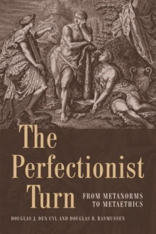 The Perfectionist Turn : From Metanorms to Metaethics, Hardback Book