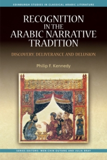 Recognition in the Arabic Narrative Tradition : Discovery, Deliverance and Delusion, Hardback Book