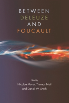 Between Deleuze and Foucault, Paperback / softback Book