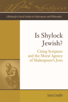 Is Shylock Jewish? : Citing Scripture and the Moral Agency of Shakespeare's Jews, Hardback Book