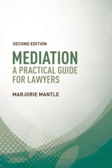 Mediation: A Practical Guide for Lawyers : A Practical Guide for Lawyers, Paperback / softback Book