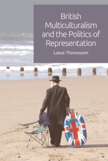 British Multiculturalism and the Politics of Representation, Hardback Book