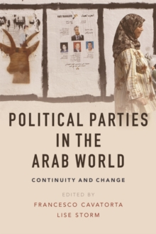 Political Parties in the Arab World : Continuity and Change, Paperback / softback Book