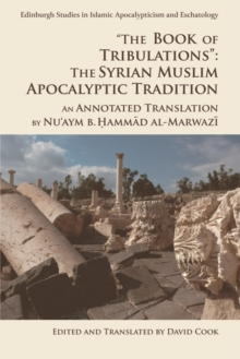 'The Book of Tribulations: the Syrian Muslim Apocalyptic Tradition' : An Annotated Translation by Nu'Aym b. Hammad Al-Marwazi, Paperback Book