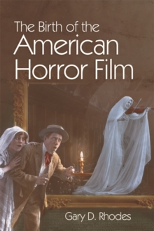 The Birth of the American Horror Film, Paperback Book